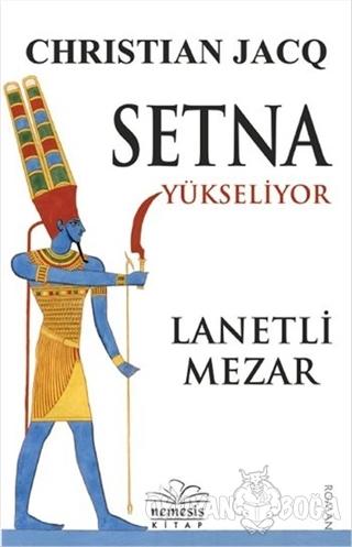 Setna Yükseliyor - Lanetli Mezar - Christian Jacq - Nemesis Kitap