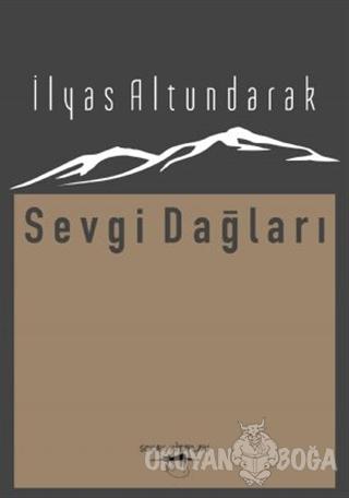 Sevgi Dağları - İlyas Altundarak - Sokak Kitapları Yayınları
