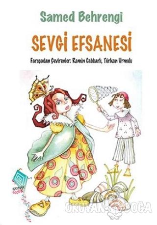 Sevgi Efsanesi - Samed Behrengi - Kaynak Yayınları