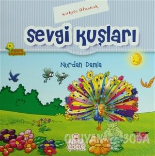 Sevgi Kuşları - Nurdan Damla - Nesil Çocuk Yayınları