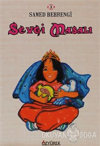 Sevgi Masalı - Samed Behrengi - Özyürek Yayınları - Hikaye Kitapları