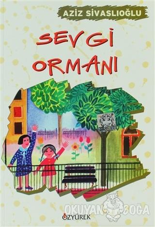 Sevgi Ormanı - Aziz Sivaslıoğlu - Özyürek Yayınları - Hikaye Kitapları