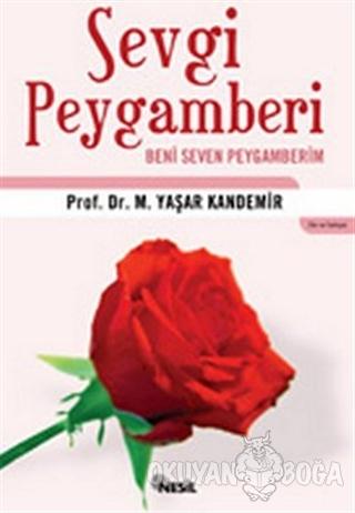 Sevgi Peygamberi Beni Seven Peygamberim - M. Yaşar Kandemir - Nesil Ya
