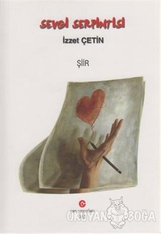 Sevgi Serpintisi - İzzet Çetin - Can Yayınları (Ali Adil Atalay)