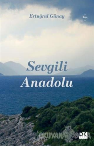 Sevgili Anadolu