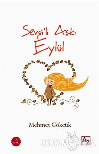 Sevgili Aşk: Eylül - Mehmet Gökcük - Az Kitap