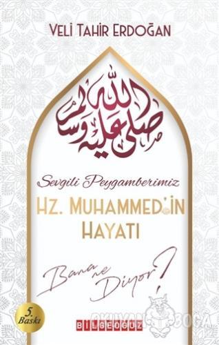 Sevgili Peygamberimiz Hz. Muhammed'in Hayatı Bana Ne Diyor?