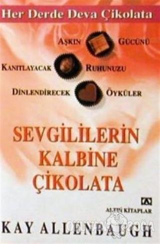 Sevgililerin Kalbine Çikolata - Kay Allenbaugh - Altın Kitaplar