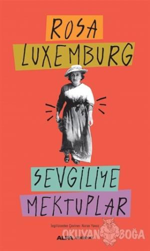 Sevgiliye Mektuplar - Rosa Luxemburg - Alfa Yayınları
