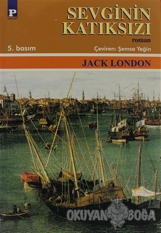 Sevginin Katıksızı - Jack London - Payel Yayınları