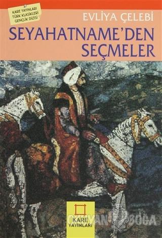 Seyahatname'den Seçmeler - Evliya Çelebi - Kare Yayınları - Okuma Kita