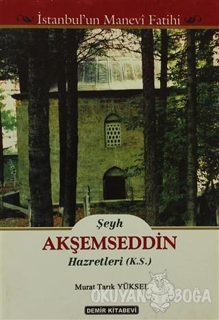 Şeyh Akşemseddin Hazretleri (K.S.) - Murat Tarık Yüksel - Demir Kitabe