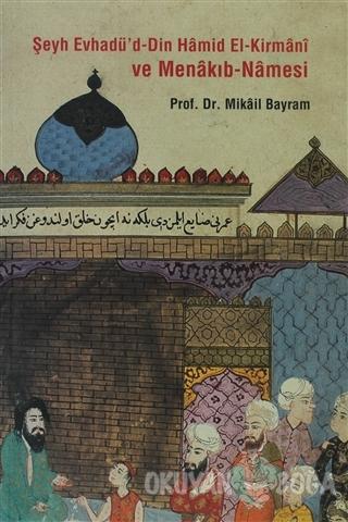Şeyh Evhadü'd - Din Hamid El- Kirmani ve Menakıb - Namesi