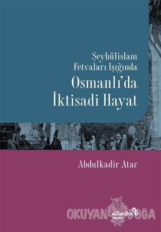Şeyhülislam Fetvaları Işığında Osmanlı'da İktisadi Hayat