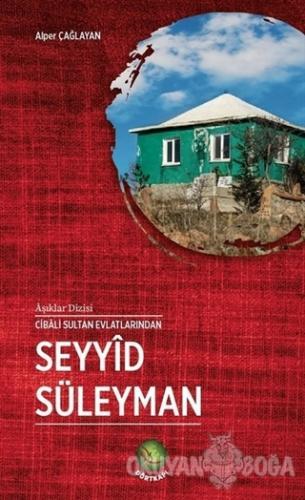 Seyyid Süleyman - Alper Çağlayan - Dörtkapı Yayınevi