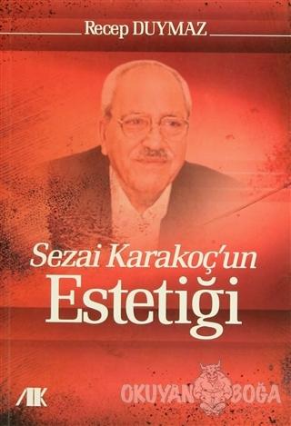 Sezai Karakoç'un Estetiği - Recep Duymaz - Akademik Kitaplar