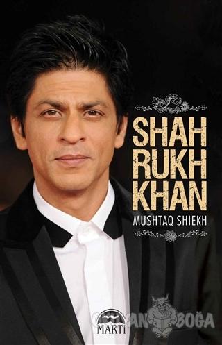 Shah Rukh Khan - Mushtaq Shiekh - Martı Yayınları