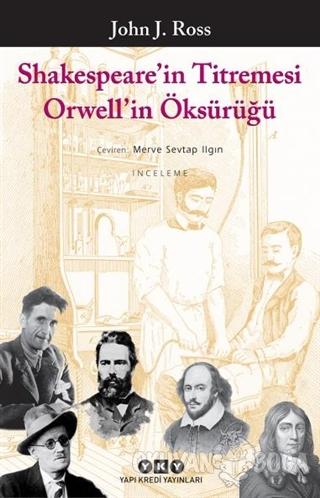 Shakespeare'in Titremesi Orwell'in Öksürüğü - John J. Ross - Yapı Kred