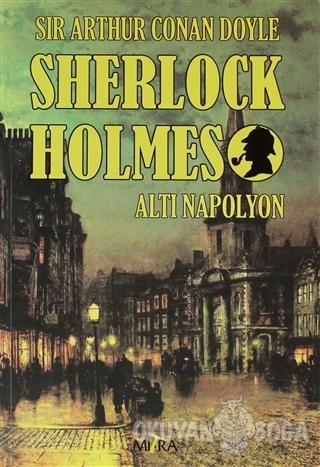 Sherlock Holmes - Altı Napolyon - Sir Arthur Conan Doyle - Mitra Yayın