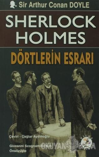 Sherlock Holmes: Dörtlerin Esrarı - Sir Arthur Conan Doyle - Bilge Kar