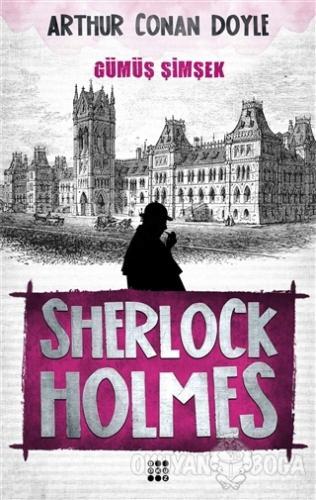 Sherlock Holmes - Gümüş Şimşek - Sir Arthur Conan Doyle - Dokuz Yayınl