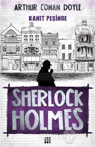 Sherlock Holmes - Kanıt Peşinde - Sir Arthur Conan Doyle - Dokuz Yayın
