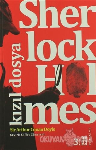 Sherlock Holmes - Kızıl Dosya - Sir Arthur Conan Doyle - Timaş Yayınla