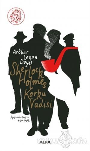 Sherlock Holmes - Korku Vadisi - Sir Arthur Conan Doyle - Alfa Yayınla