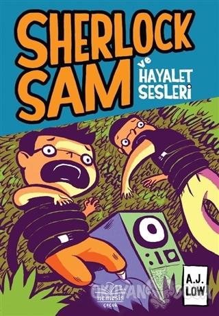 Sherlock Sam ve Hayalet Sesleri - A.J Low - Nemesis Kitap