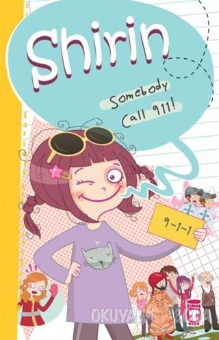 Shirin Somebody Call 911! - Birsen Ekim Özen - Timaş Publishing