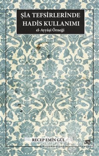 Şia Tefsirlerinde Hadis Kullanımı - Recep Emin Gül - Gece Kitaplığı