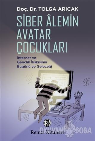 Siber Alemin Avatar Çocukları - Tolga Arıcak - Remzi Kitabevi