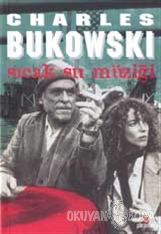 Sıcak Su Müziği - Charles Bukowski - Parantez Yayınları