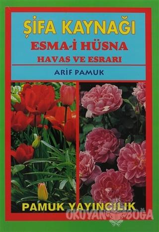 Şifa Kaynağı Esma-i Hüsna - Büyük Boy (Dua-043) - Arif Pamuk - Pamuk Y