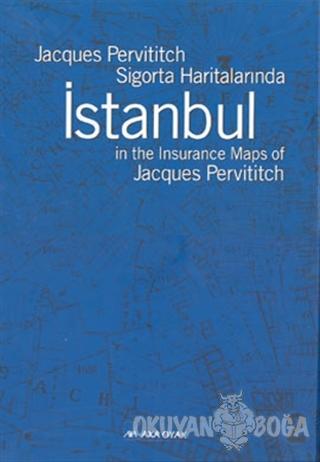 Sigorta Haritalarında İstanbul (Ciltli) - Jacques Pervititch - Tarih V