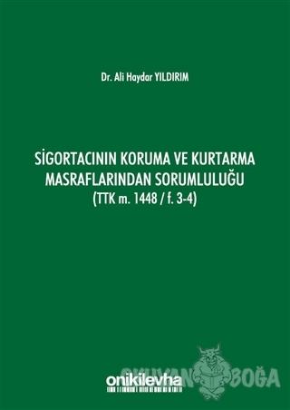 Sigortacının Koruma ve Kurtarma Masraflarından Sorumluluğu (TTK m. 1448/F.3-4)