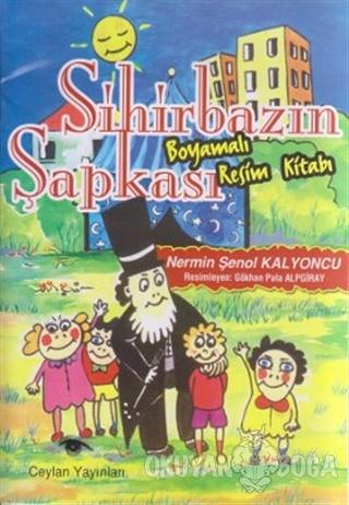 Sihirbazın Şapkası Boyamalı Resim Kitabı - Nermin Şenol Kalyoncu - Cey