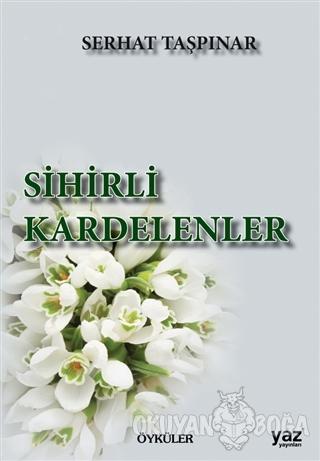 Sihirli Kardelenler - Serhat Taşpınar - Yaz Yayınları