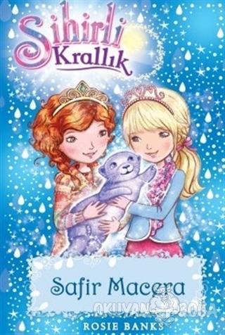 Sihirli Krallık 24: Safir Macera - Rosie Banks - Doğan Egmont Yayıncıl