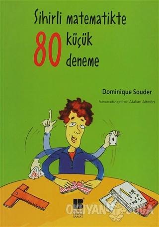 Sihirli Matematikte 80 Küçük Deneme - Dominique Souder - Bilge Kültür