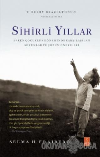 Sihirli Yıllar: Erken Çocukluk Döneminde Karşılaşılan Sorunlar ve Çözü