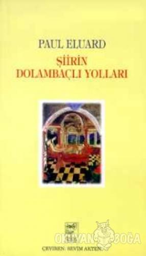 Şiirin Dolambaçlı Yolları - Paul Eluard - Telos Yayıncılık