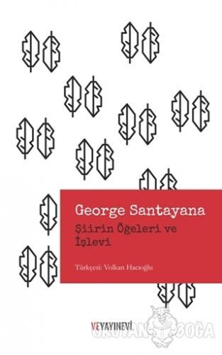 Şiirin Öğeleri ve İşlevi - George Santayana - Ve Yayınevi