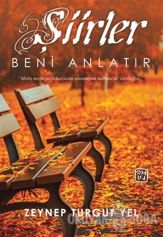 Şiirler Beni Anlatır - Zeynep Turgut Yel - Kutlu Yayınevi
