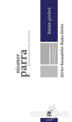 Şiirler Karşışiirler Başka Şiirler - Nicanor Parra - Ayrıntı Yayınları