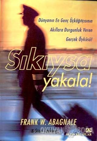 Sıkıysa Yakala - Frank W. Abagnale - Altın Kitaplar