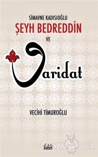 Simavne Kadısıoğlu Şeyh Bedreddin ve Varidat - Vecihi Timuroğlu - Su Y