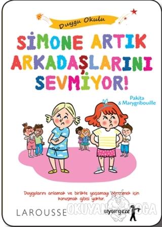 Simone Artık Arkadaşlarını Sevmiyor! - Pakita - Uyurgezer Kitap