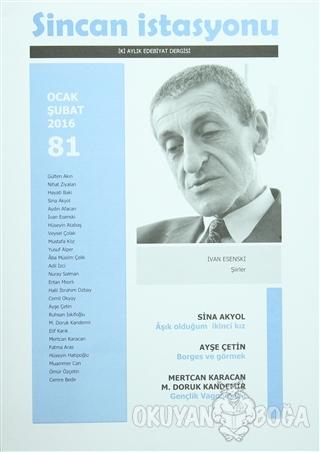 Sincan İstasyonu İki Aylık Edebiyat Dergisi Sayı : 81 Ocak - Şubat 201