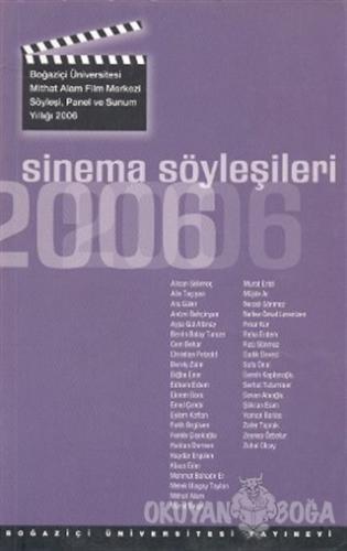 Sinema Söyleşileri 2006 - Kolektif - Boğaziçi Üniversitesi Yayınevi